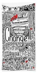 Change - Motivational Drawing Hand Towel