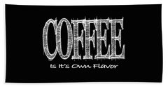 Coffee Is It's Own Flavor Mug Bath Towel