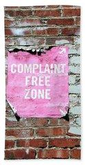 Complaint Free Zone- Fine Art Photo By Linda Woods Bath Towel