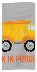 Construction Zone - Dump Truck Work In Progress Gifts - Grey Background Bath Towel