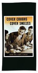 Cover Coughs Cover Sneezes Bath Towel