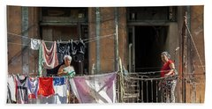 Bath Towel featuring the photograph Cuban Women Hanging Laundry In Havana Cuba by Charles Harden