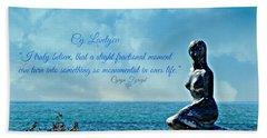 Cy Lantyca Quote Bath Towel by Cyryn Fyrcyd
