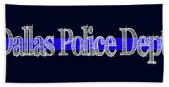 Dallas Police Dept. Blue Line Mug Bath Towel by Robert J Sadler