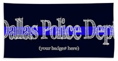 Dallas Police Dept. W Badge No. Hand Towel by Robert J Sadler