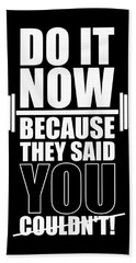 Do It Now Because They Said You Couldn't Gym Quotes Poster Hand Towel