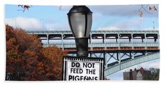 Do Not Feed The Pigeons Bath Towel by Cole Thompson
