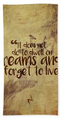 Don't Dwell On Dreams Hand Towel
