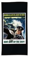 Don't Slow Up The Ship - Ww2 Hand Towel