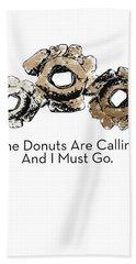 Donuts Calling- Art By Linda Woods Bath Towel