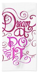 Bath Towel featuring the drawing Dream It Do It by Cindy Garber Iverson