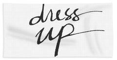 Dress Up- Art By Linda Woods Bath Towel