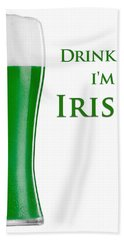 Drink Me I'm Irish Bath Towel