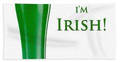 Drink Me I'm Irish Bath Towel