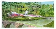 Eat Sleep Dream Play Golf - Augusta National 12th Hole Bath Towel by Bill Holkham