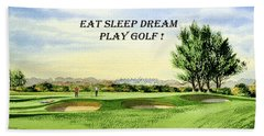 Hand Towel featuring the painting Eat Sleep Dream Play Golf - Carnoustie Golf Course by Bill Holkham