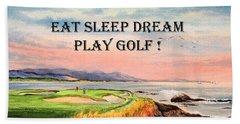 Eat Sleep Dream Play Golf - Pebble Beach 7th Hole Bath Towel by Bill Holkham