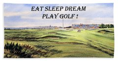 Hand Towel featuring the painting Eat Sleep Dream Play Golf - Royal Troon Golf Course by Bill Holkham