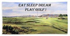 Eat Sleep Dream Play Golf - Royal Troon Golf Course Bath Towel by Bill Holkham