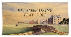 Hand Towel featuring the painting Eat Sleep Drink Play Golf - St Andrews Scotland by Bill Holkham