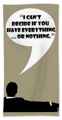 Everything Or Nothing - Mad Men Poster Don Draper Quote Bath Towel
