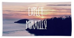 Expect Miracles Hand Towel by Robin Dickinson