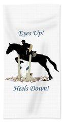 Eyes Up, Heels Down Horse Hand Towel