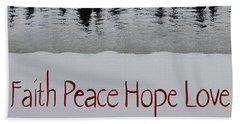 Faith, Peace, Hope, Love Bath Towel