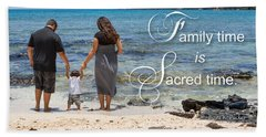 Family Time Is Sacred Time Hand Towel