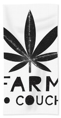 Farm To Couch Black And White- Cannabis Art By Linda Woods Bath Towel