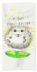 Feel Better Hand Towel by Denise Fulmer