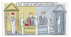 Five Stages Of White House Employment Bath Towel