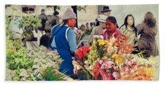 Flower Market - Cuenca - Ecuador Bath Towel