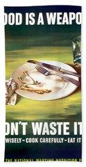 Food Is A Weapon -- Ww2 Propaganda Bath Towel