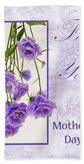 For You - On Mother's Day Bath Towel