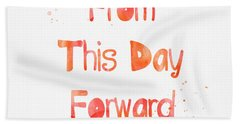 From This Day Forward Hand Towel