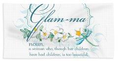 Glam-ma Grandma Grandmother For Glamorous Grannies Hand Towel