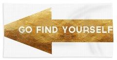 Go Find Yourself- Art By Linda Woods Bath Towel