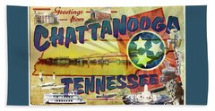 Greetings From Chattanooga Bath Towel