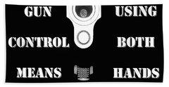 Gun Control Means Bath Towel