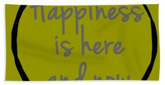 Hand Towel featuring the digital art Happiness Is Here And Now by Julie Niemela