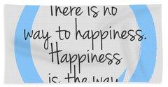 Happiness Bath Towel by Julie Niemela