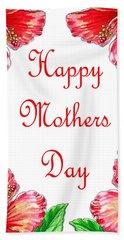 Happy Mothers Day Hibiscus Bath Towel