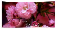 Bath Towel featuring the photograph Happy Mothers Day Spring Pink Cherry Blossoms by Shelley Neff