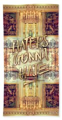 Haters Gonna Hate Queen Marie Antoinette Petit Trianon Bath Towel