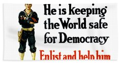 He Is Keeping The World Safe For Democracy Bath Towel