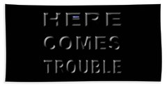 Here Comes Trouble Hand Towel
