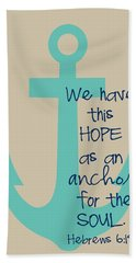Hope Is An Anchor Bath Towel
