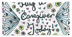 Hug A Caregiver Bath Towel by Carole Brecht