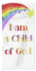 I Am A Child Of God 3 Bath Towel